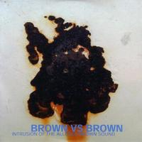Brown vs Brown Intrusion Of The Alleged Brown Sound album cover