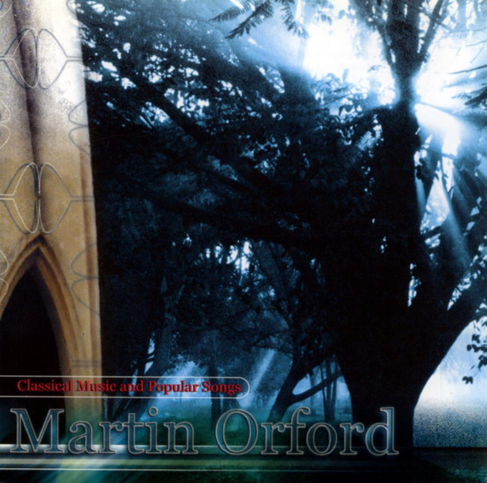Martin Orford - Classical Music And Popular Songs CD (album) cover