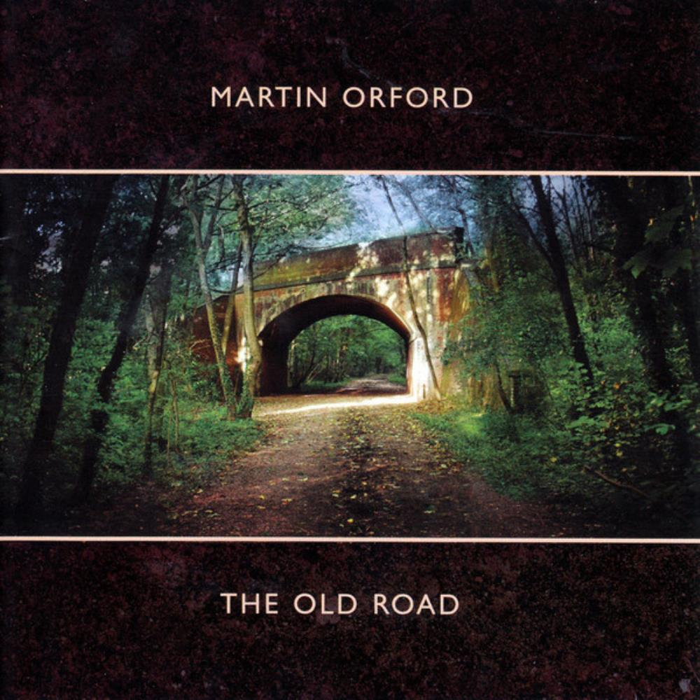 Martin Orford - The Old Road CD (album) cover