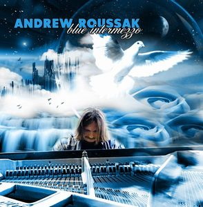 Andrew Roussak Blue intermezzo album cover