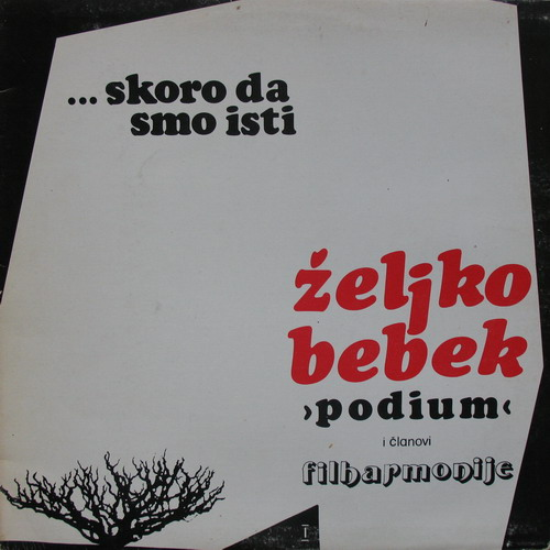 ... Skoro da smo isti by BEBEK AND PODIUM, ZELJKO album cover