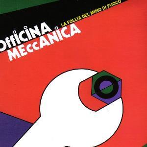 La Follia Del Mimo Di Fuoco by OFFICINA MECCANICA album cover