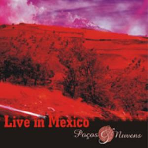 Po�os & Nuvens Live In Mexico album cover