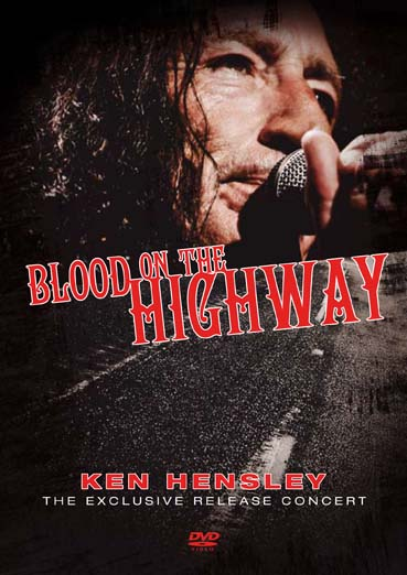 Ken Hensley - Blood on the Highway - The Exclusive Release Concert CD (album) cover