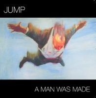 Jump A Man Was Made album cover