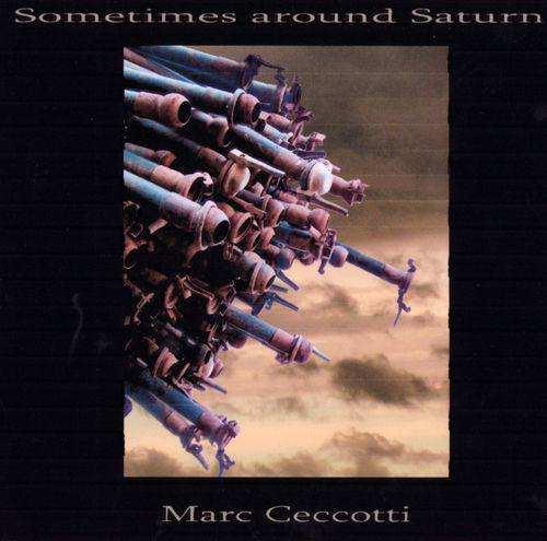 Sometimes Around Saturn by CECCOTTI, MARC album cover