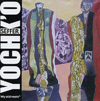 My Old Roots by SEFFER, YOCHK'O album cover