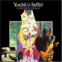 Chromophonie by SEFFER, YOCHK'O album cover