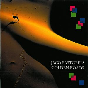 Jaco Pastorius Golden Roads album cover