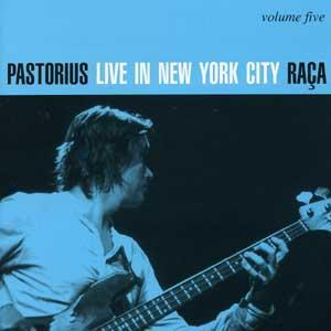 Jaco Pastorius Live In New York City, Vol. 5: Raça album cover