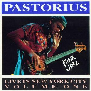 Jaco Pastorius Live In New York City, Vol. 1: Punk Jazz album cover