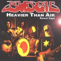 Budgie - Heavier than air - Rarest eggs CD (album) cover
