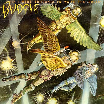 Budgie - If I Were Brittania I'd Waive the Rules CD (album) cover
