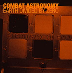 Combat Astronomy - Earth Divided By Zero CD (album) cover