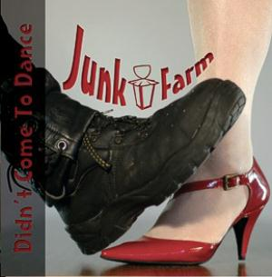 Junk Farm Didn't Come to Dance album cover