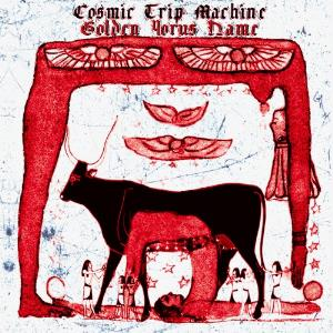 Cosmic Trip Machine Golden Horus Name album cover