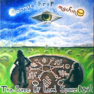 Cosmic Trip Machine - The Curse Of Lord Space Devil CD (album) cover