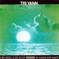 An Heol a Zo Glaz/Le Soleil est Vert by TRI YANN album cover