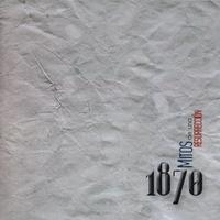 Mitos de una Resurrección by 1870  (MIL OCHOCIENTOS SETENTA) album cover