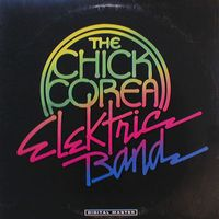 The Chick Corea Elektric Band by COREA ELEKTRIC BAND, CHICK album cover