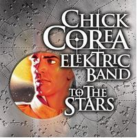 To the Stars by COREA ELEKTRIC BAND, CHICK album cover