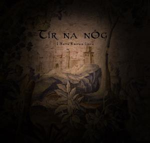 Tir Na Nog I Have Known Love album cover