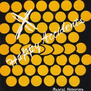 Happy Accidents by RASCAL REPORTERS album cover