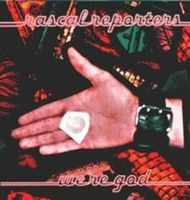 We�re God by RASCAL REPORTERS album cover