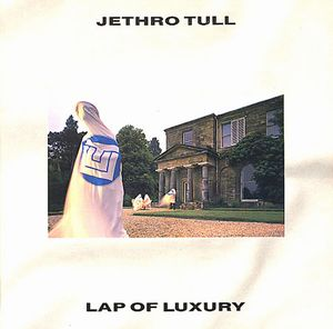 Jethro Tull Lap Of Luxury album cover