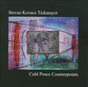 Cold Peace Counterpoints by TICKMAYER, STEVAN KOVACS album cover