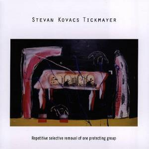 Stevan Kovacs Tickmayer Repetitive Selective Removal of One Protecting Group album cover