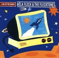 Bela Fleck and The Flecktones Live at the Quick album cover