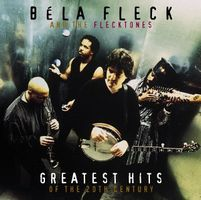 Bela Fleck and The Flecktones - Greatest Hits of the 20th Century CD (album) cover