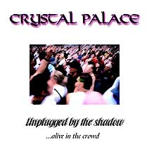 Crystal Palace Unplugged by the Shadow album cover