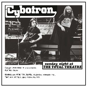 Cybotron Sunday Night At The Total Theatre album cover