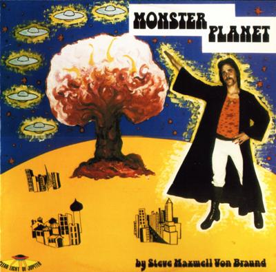 Cybotron Monster Planet (Steve Maxwell Von Braund) album cover