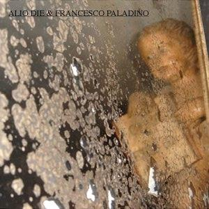 Alio Die Angel's Fly Souvenir (With Francesco Paladino album cover