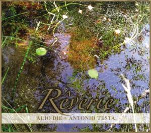 Alio Die Rêverie (With Antonio Testa) album cover