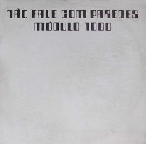 N�o Fale Com Paredes by M�DULO 1000 album cover