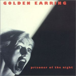 Golden Earring Prisoner Of The Night album cover