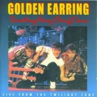 Golden Earring Something Heavy Going Down (Live From the Twilight Zone) album cover