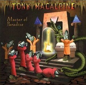 Tony MacAlpine Master Of Paradise album cover