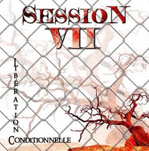 Session VII Liberation Conditionelle album cover