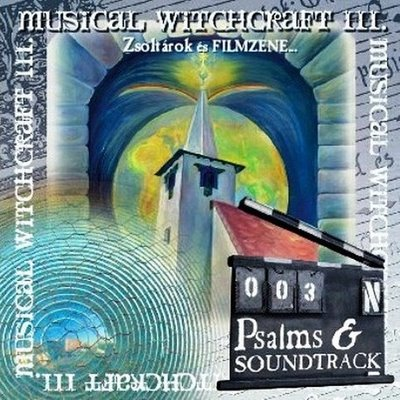 Attila Kollár - Musical Witchcraft III - Psalms & Soundtrack  CD (album) cover