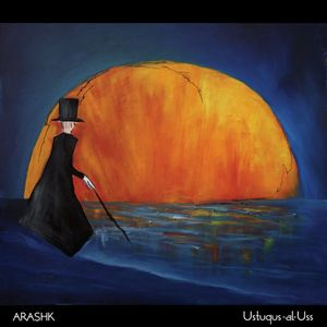 Ustuqus-al-Uss by ARASHK album cover