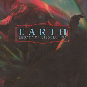 Earth Legacy Of Dissolution album cover