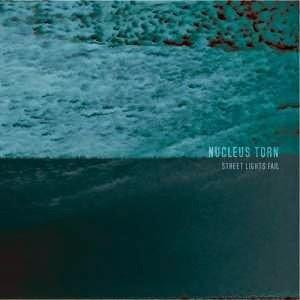 Street Lights Fail by NUCLEUS TORN album cover