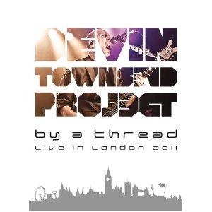 Devin Townsend - By A Thread - Live In London 2011 CD (album) cover