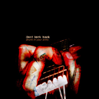 Drunk In Your Arms by DON'T LOOK BACK album cover