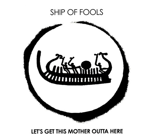 Let's Get This Mother Outta Here by SHIP OF FOOLS album cover